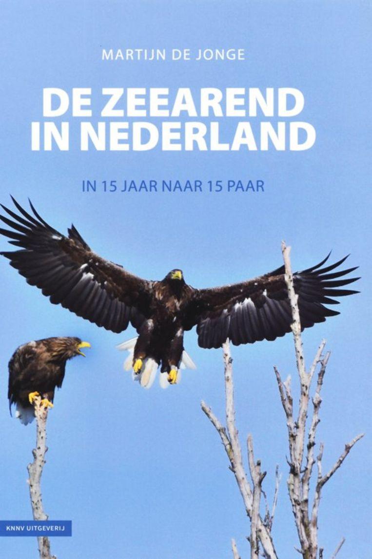 Martijn de Jonge (tekst en foto's), De zeearend in Nederland, KNNV Uitgeverij, 160 blz., €24,95 Beeld