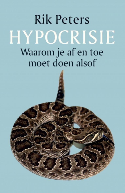 Cover van het boek Hypocrisie - Waarom je af en toe moet doen alsof van Rik Peters Beeld -
