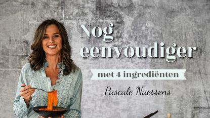 Probeer het zelf: twee receptjes uit Pascale Naessens' nieuwe boek 'Nog Eenvoudiger'