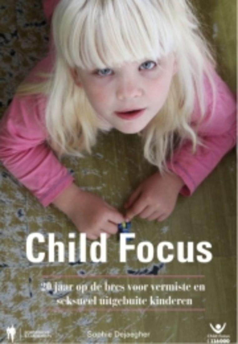Sophie Dejaegher, 'Child Focus. Twintig jaar op de bres voor vermiste en seksueel uitgebuite kinderen', Borgerhoff & Lamberigts Beeld