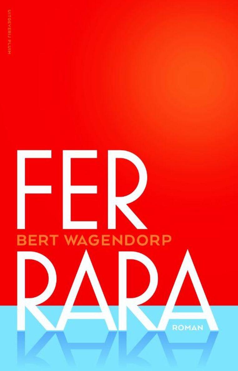 Ferrara, Bert Wagendorp. Beeld