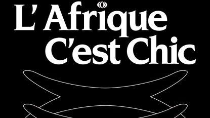 Festival 'L'Afrique c'est chic' brengt drie weken culturele activiteiten rond Afro-cultuur