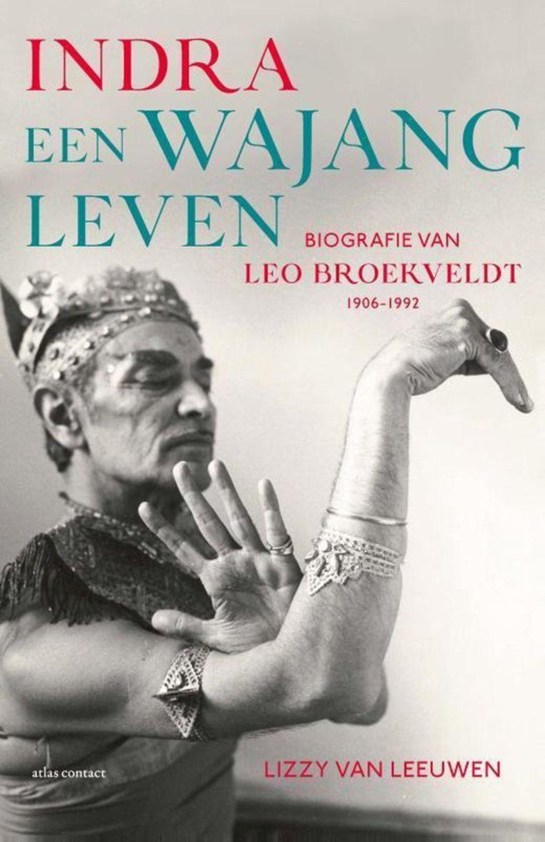 Lizzy van Leeuwen, Indra, een wajangleven. Atlas Contact, €29,99, 416 blz. Beeld