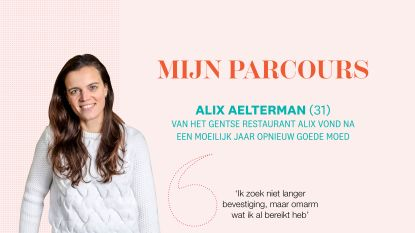 """Het hobbelige pad naar succes van Alix Aelterman van het Gentse restaurant Alix: """"Elk jaar doe ik wel een domme investering"""""""