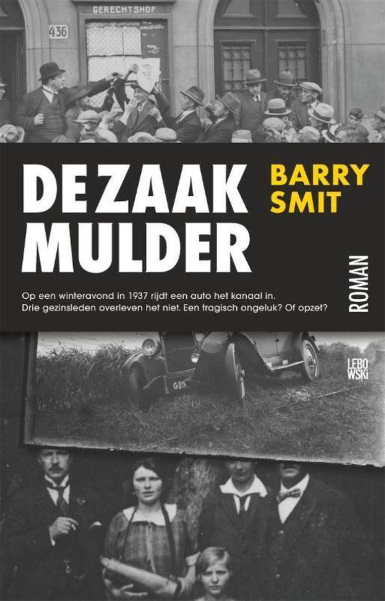 Barry Smit, De zaak Mulder. Lebowski, €21,99, 208 blz. Beeld