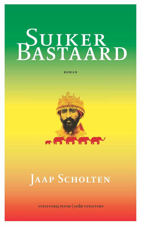 Fictie JaapScholten Suikerbastaard Pluim/AFdH, €26,50 576 blz Beeld