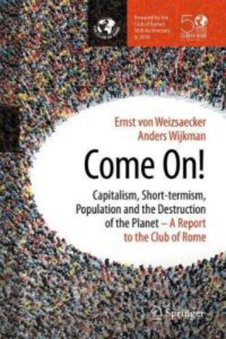 Come On! Ernst Ulrich von Weizsäcker, Anders Wijkman. 200 pagina's. Prijs: 21,99 euro. Beeld