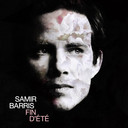 """Samir Barris, nouvel album """"Fin d'été"""", sortie ce 30 mars"""
