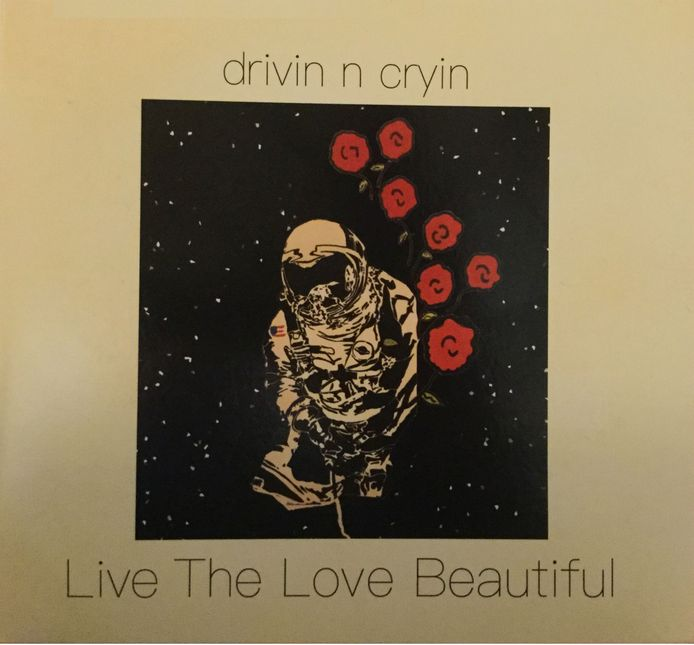 Drivin N Crying - Live the love beautiful