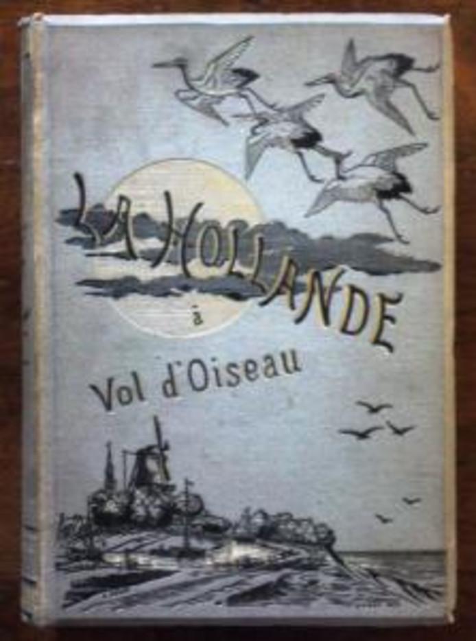 La Hollande á Vol d'Oisseau