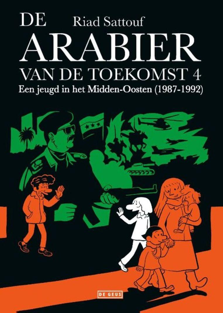 Riad Sattouf De Arabier van de toekomst  Een jeugd in het Midden-Oosten Uit het Frans vertaald door Toon Dohmen. Deel 4 verscheen in december bij De Geus. Beeld
