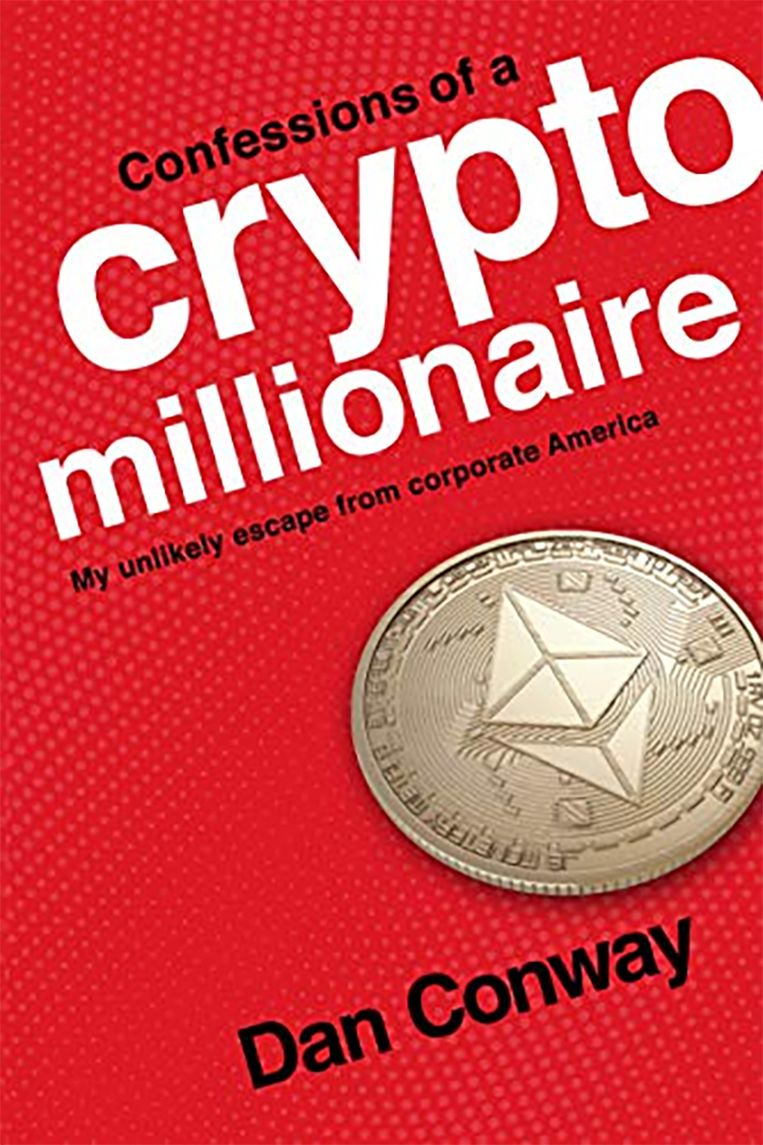 'Confessions of a Crypto Millionaire' van Dan Conway