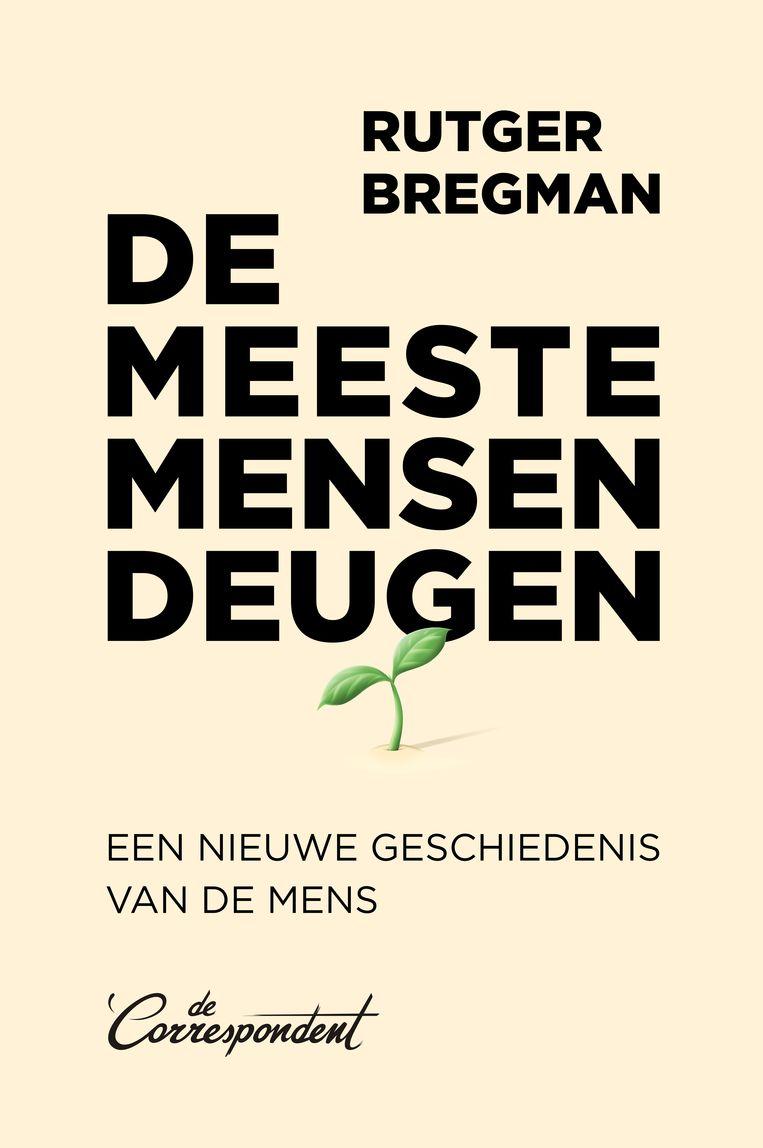 Rutger Bregman: De meeste mensen deugen. Ontwerp Harald Dunnink, omslag Leon Postma en Martijn van Dam (2020). Beeld De Correspondent