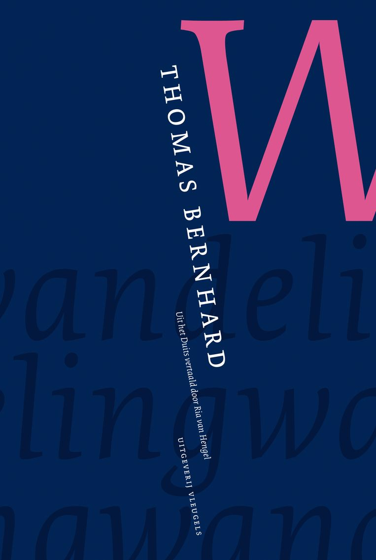 Thomas Bernhard; Wandeling; Uit het Duits vertaald door Ria van Hengel. Vleugels, €21,30. Beeld