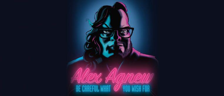 Be Careful What You Wish For, de theatertour van Alex Agnew