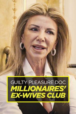 Guilty Pleasure Doc: Millionaires' Ex-Wives Club