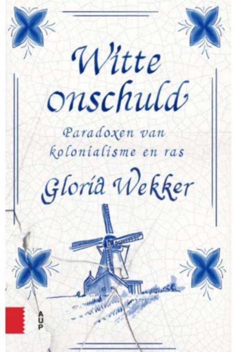 'Witte onschuld', Gloria Wekker. Beeld AUP