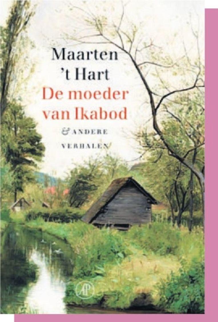 De moeder van Ikabod & andere verhalen. Maarten 't Hart. Uitgeverij De Arbeiderspers. € 24.99 Beeld Trouw