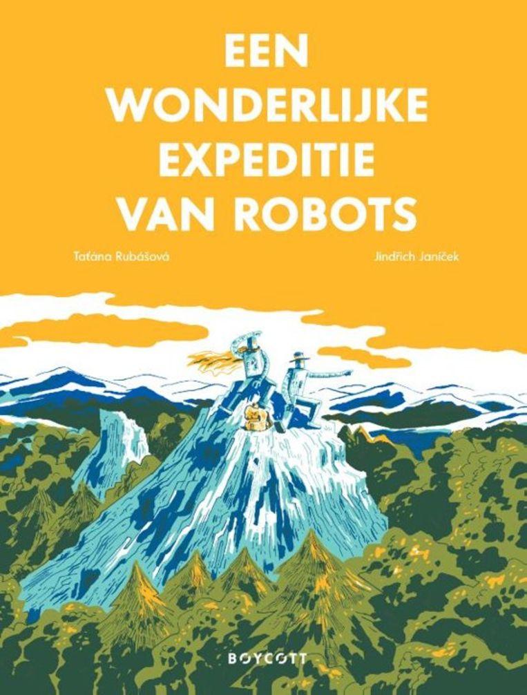 Tatána Rubásová en Jindřich Janíček: Een wonderlijke expeditie van robots.  Boycott, € 17,50 Beeld