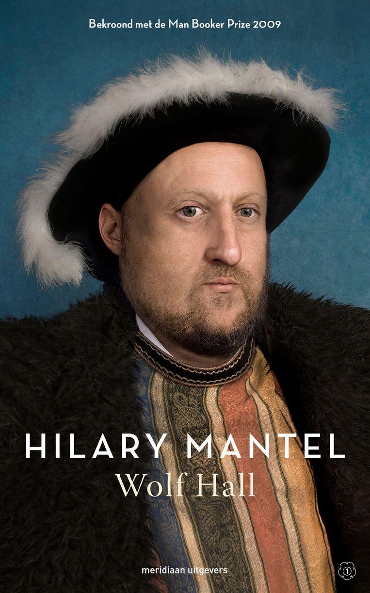 Hilary Mantel: Wolf Hall. (Hendrik VIII) Beeld Tessa Posthuma de Boer