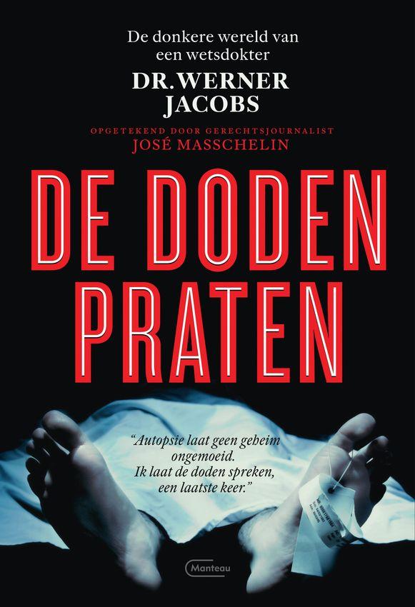 'De doden praten' van Werner Jacobs en José Masschelin telt 208 bladzijden en is uitgegeven bij Manteau/Standaard Uitgeverij.