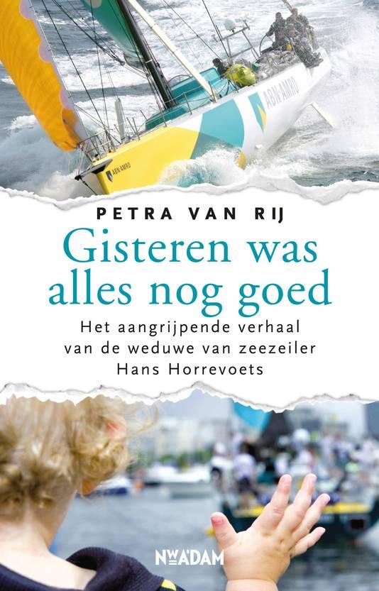 Boek dat Petra van Rij een aantal jaren na het overlijden van haar man - zeezeiler Hans Horrevoets - schreef.