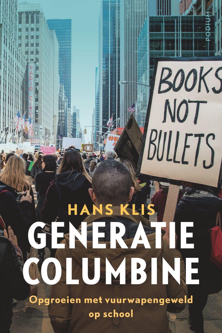 Hans Klis; Generatie Columbine. Podium, €20,50. Beeld