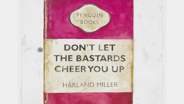Don't let the bastards cheer you up, Harland Miller. Beeld