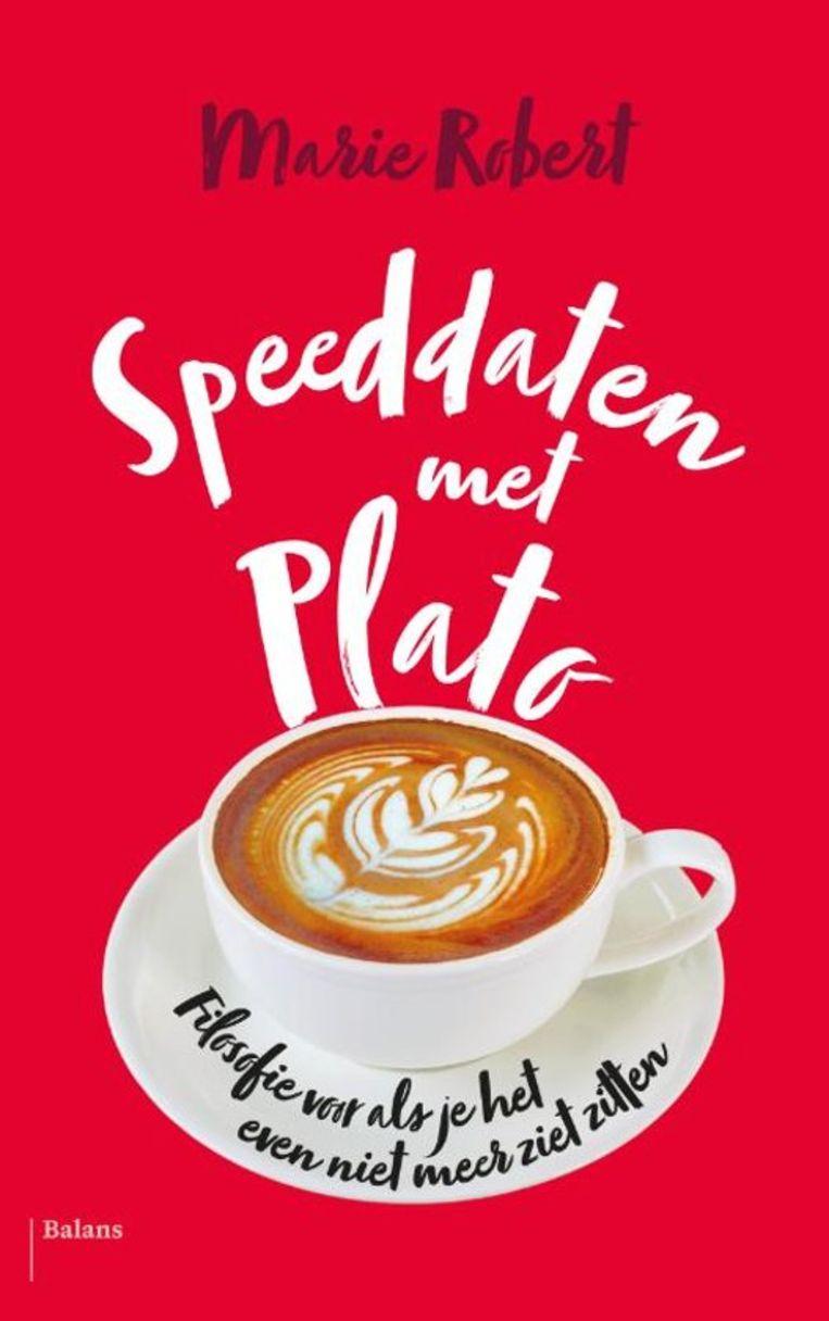 Marie Robert; Speeddaten met Plato. Balans, €15,99. Beeld