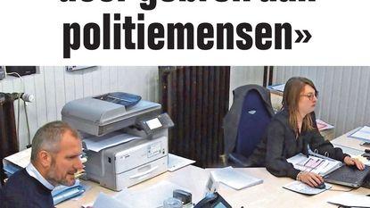 """""""Dossiers uitgesteld door gebrek aan politiemensen"""""""