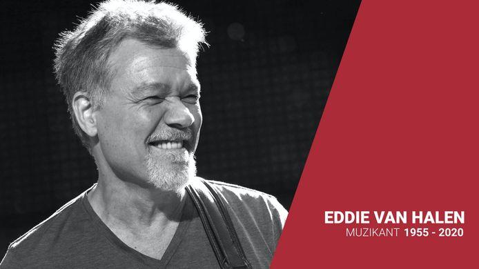 Gitarist Eddie van Halen en mede-oprichter van de hardrockband Van Halen is op 65-jarige leeftijd overleden in het ziekenhuis in Santa Monica in Californië.