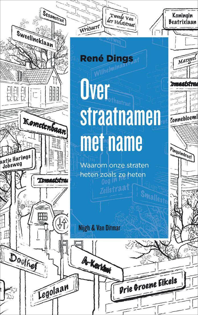 Het boek 'Over straatnamen met name', geschreven door René Dings.