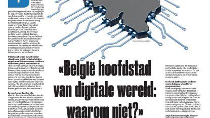 """""""België hoofdstad van digitale wereld: waarom niet?"""""""