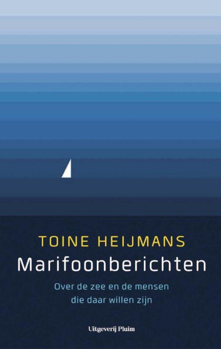 Toine Heijmans; Marifoonberichten. Pluim; €19,99. Beeld