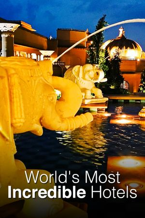 World's Most Incredible Hotels