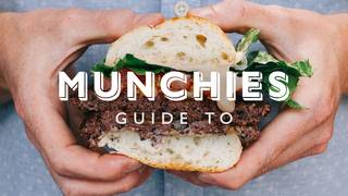 Munchies Guide to...