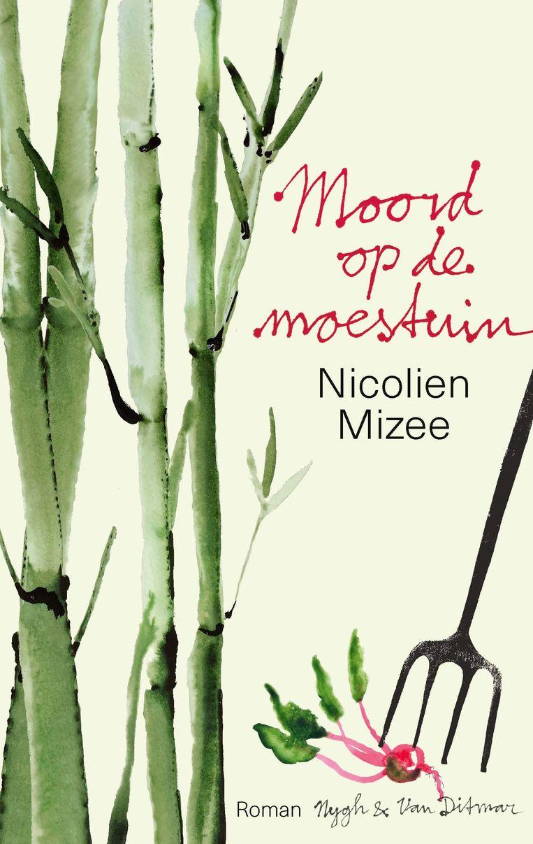 Nicolien Mizee; Moord op de moestuin; Nijgh & Van Ditmar; 240 pagina's; €20,99. Beeld