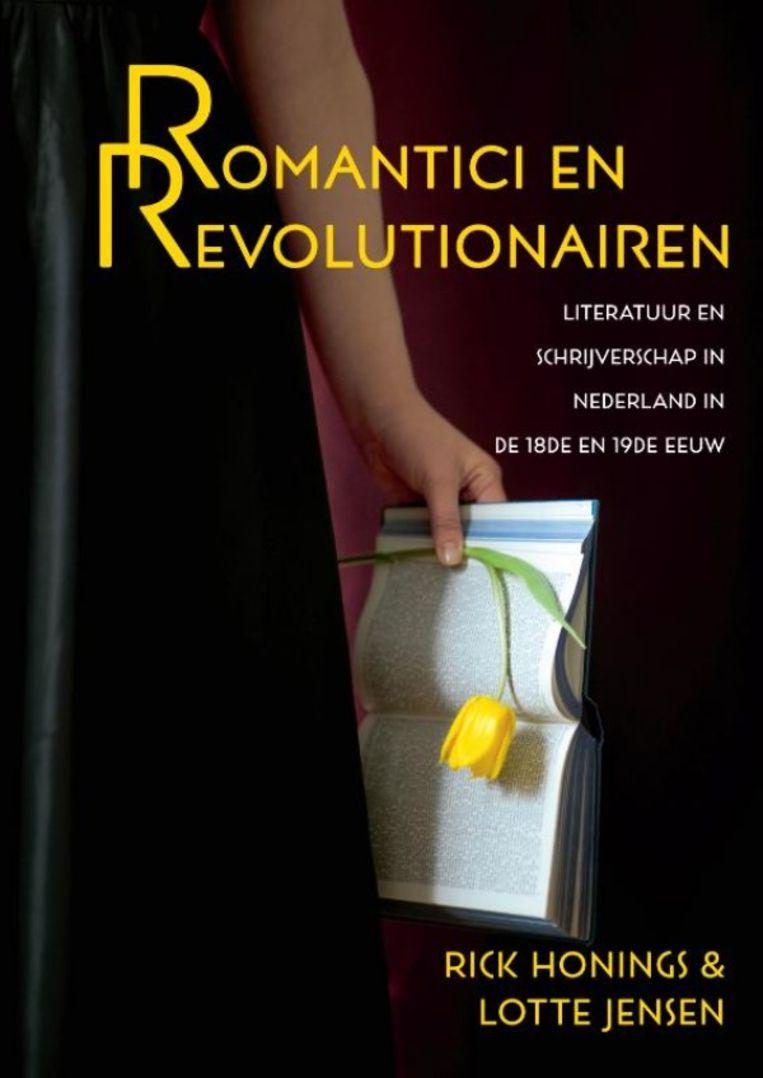 Rick Honings & Lotte Jensen: Romantici en Revolutionairen. Beeld Prometheus