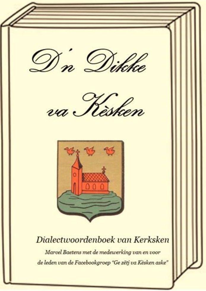 """""""d'n Dikke va Kèsken"""", het dialectwoordenboek van Kerksken."""