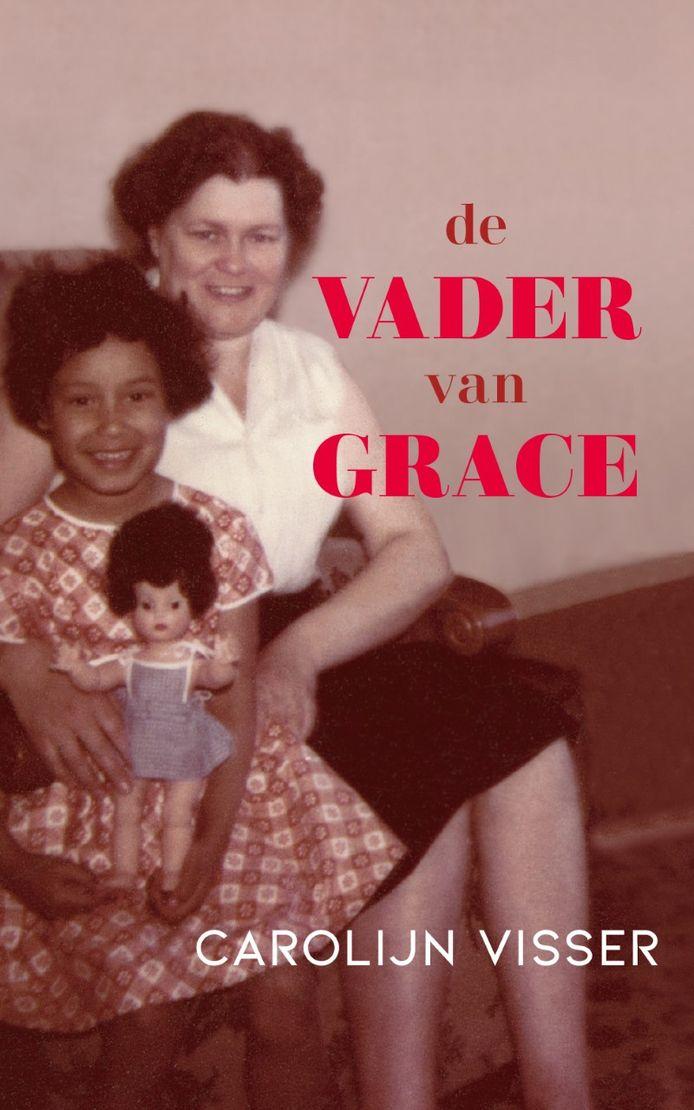 cover De vader van Grace - Carolijn Visser