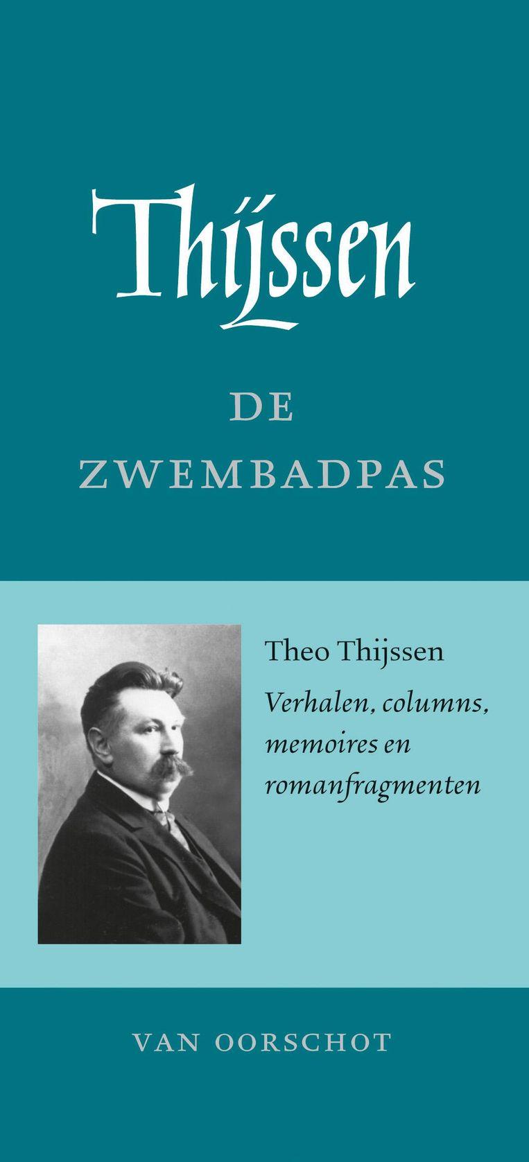 Theo Thijssen, De Zwembadpas. Uitgeverij Van Oorschot, €24,99. 282 blz. Beeld -