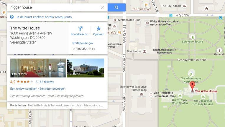 Als je 'nigger house' invoert op Google Maps, dan kom je uit bij het Witte Huis in Washington. Beeld Google Maps