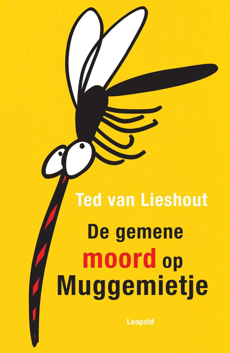 De gemene moord op Muggemietje, Ted van Lieshout. Beeld Leopold
