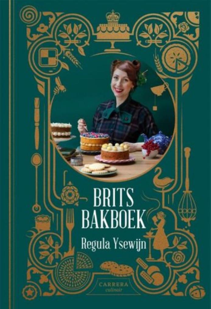 Over Brits bakboek – Regula Ysewijn zegt de jury: 'Een must voor bakliefhebbers, geschreven door het Belgische jurylid van The Bake Off.'