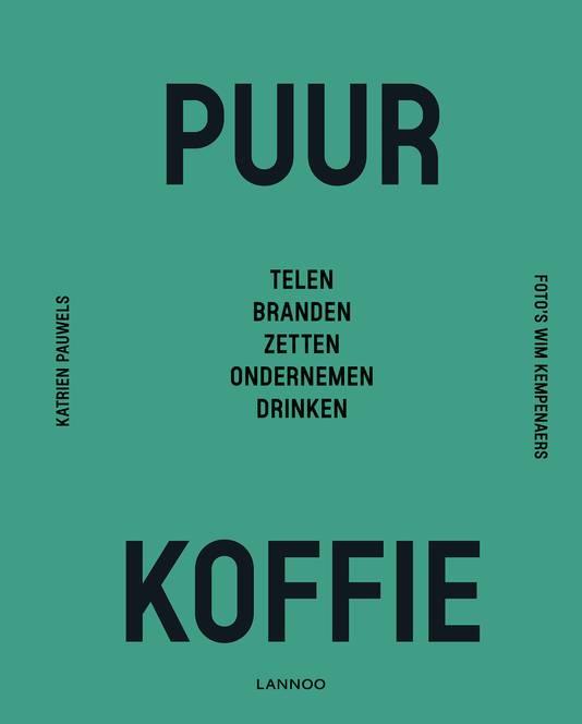 Puur koffie door Katrien Pauwels (Lannoo).