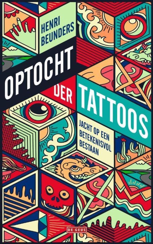 Optocht der tattoos, uitgeverij De Geus. 288 pagina's. Prijs: 20,99 euro.