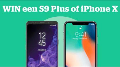 WIN een Samsung Galaxy S9 Plus of een iPhone X, aan jou de keuze