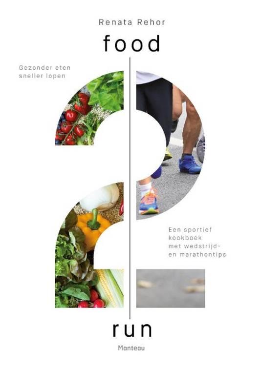 Renata Rehor, Food2Run. Gezonder eten, sneller lopen. Uitgeverij Manteau, 24,99 euro.