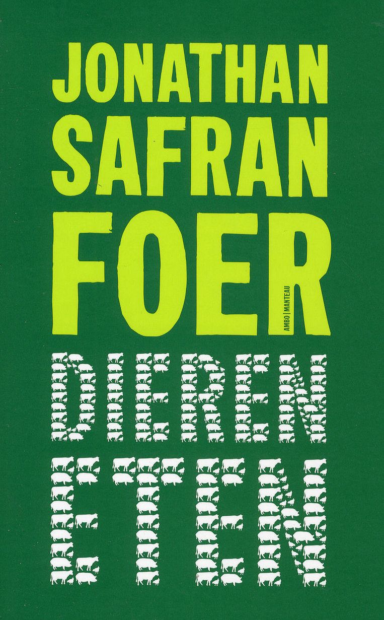 Jonathan Safran Foer: Dieren eten, Ambo/Manteau (2009) Beeld Tom Zaunbr000