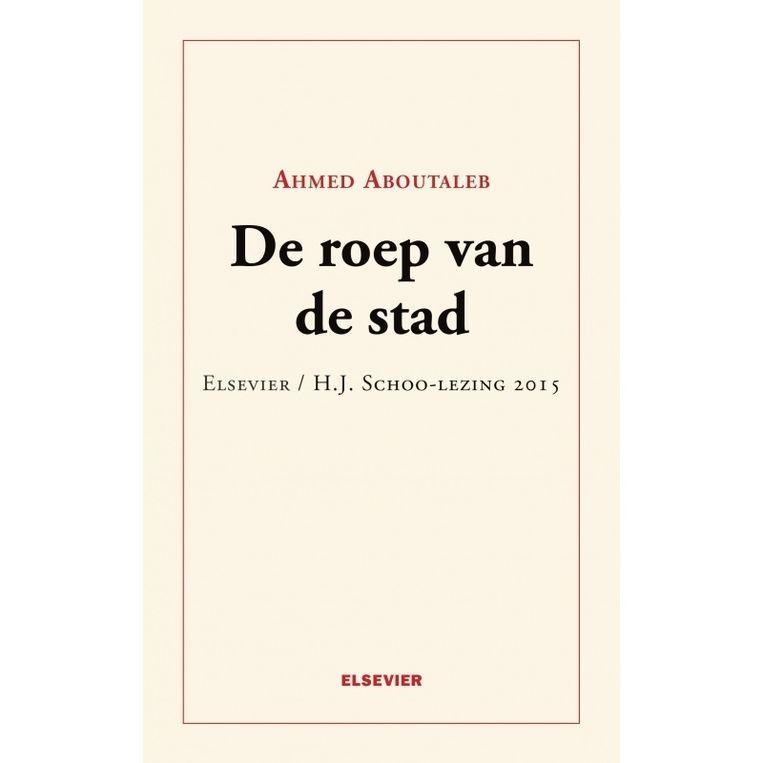 Auteur: Ahmed Aboutaleb. Elsevier Boeken; €9,95 Beeld